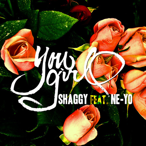 You Girl - Shaggy feat. Ne-Yo