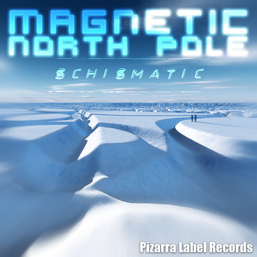 Magnetic North Pole [OUT NOW on Pizarra Label Records]