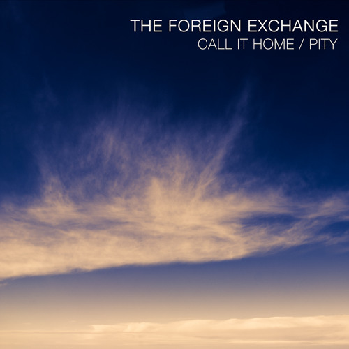 The Foreign Exchange - Call It Home / Pity