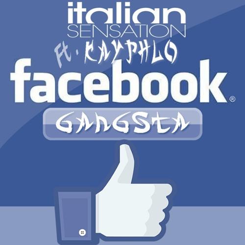 Italian SenSation ft. Kayphlo - Facebook Gangsta (Radio Edit) ~FREE DOWNLOAD~