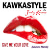 Kawkastyle Ft. Judy Karacs Give Me Your Love Moreno Remix For Free Download