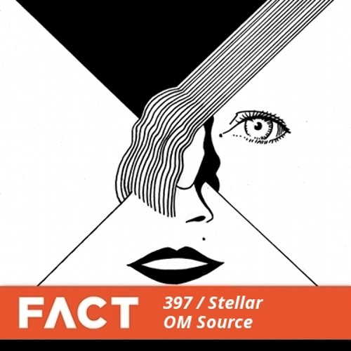 FACT mix 397 - Stellar OM Source (Aug '13)