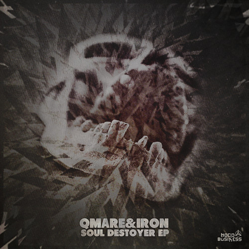 Qmare & Iron - Soul Destroyer [FREE DOWNLOAD - Nocid Business Rec.]