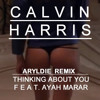 Calvin Harris - Thinking About You (Aryldie Remix)