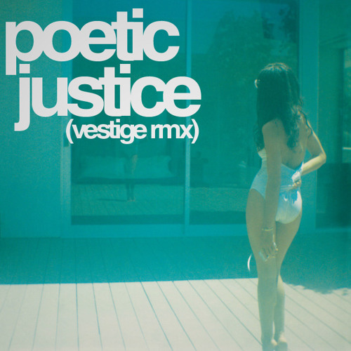 Kendrick Lamar - Poetic Justice (VESTIGE Remix) [DL IN DESCRIPTION]