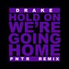 Drake - Hold On, We're Going Home feat. Majid Jordan (PNTR Remix)