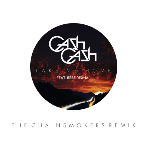 Cash Cash - Take Me Home (The Chainsmokers Remix)