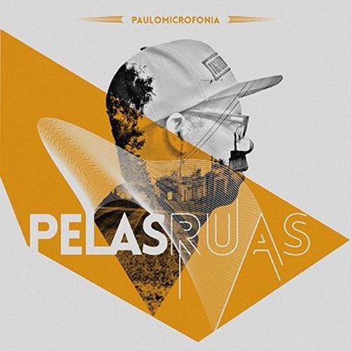 Paulo Microfonia - Pelas Ruas [Prod. Skeeter]