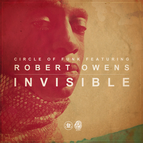 Circle Of Funk Ft. Robert Owens - Invisible (COF Original Mix, Instrumental & Flex's Garage Mix)