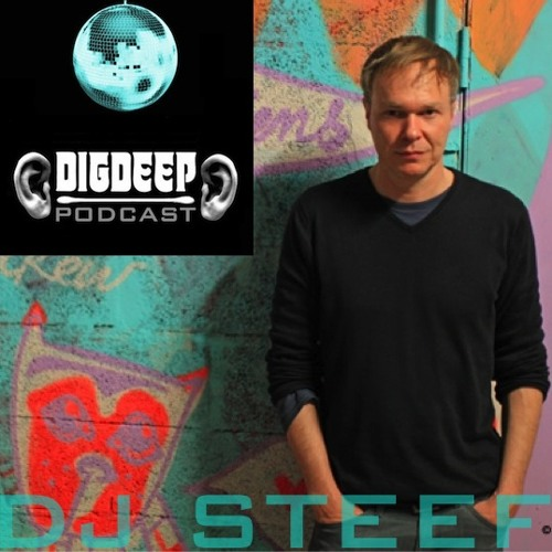 DD046 | The DigDeep Podcast mixed by DJ Steef (France)