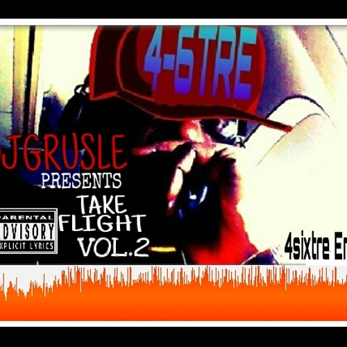 (NEW) WTF-GLOXEN 4SIXTRE-DJGRUSLE PRESENTS TAKE FLIGHT VOL.2 Produced By Brownsvilleproductions