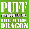 Puff the Magic Dragon - Unofficial Mix