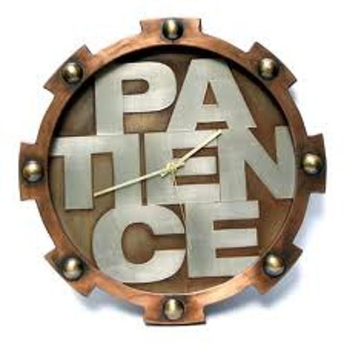 Seth. Patience
