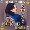 Katy Perry - Roar (Kennedy Jones ROAR LOUDER Remix)