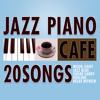 カフェで流れるジャズピアノ20 Vol.2~花のワルツ~/Moonlight Jazz Blue