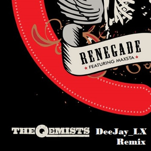 The Qemists-Renegade (VIP) (DeeJay LX Remix)