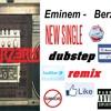 Eminem - Berserk - (Official Dubstep Remix )