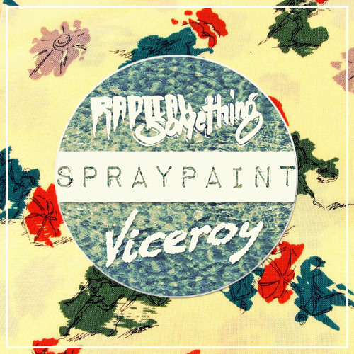 Radical Something - Spraypaint (Viceroy Remix)