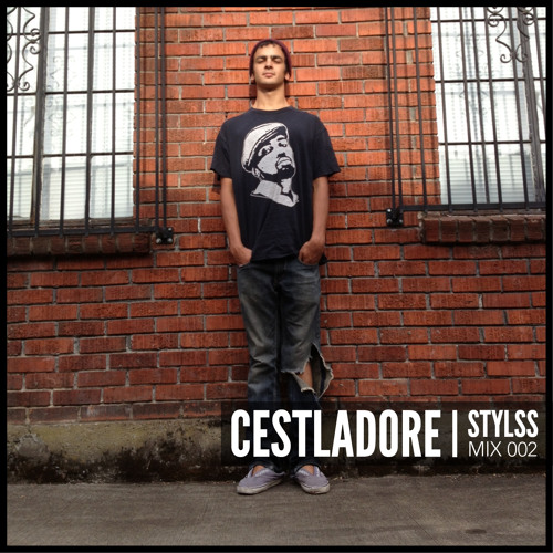 STYLSS Mix 002: CESTLADORE