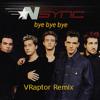 Nsync - - Bye Bye Bye - - VRaptor Remix - -2013 [download link in description]