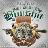 Still With The Bullshit-The Relativez ft YG (Dirty)