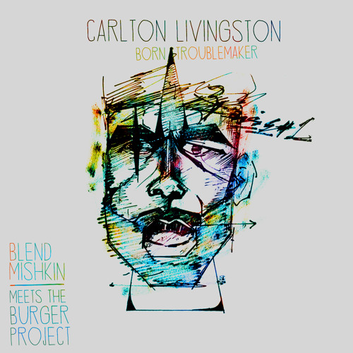 Carlton Livingston | Blend Mishkin | Burger Project - Born Troublemaker (extract Titan Sound show)