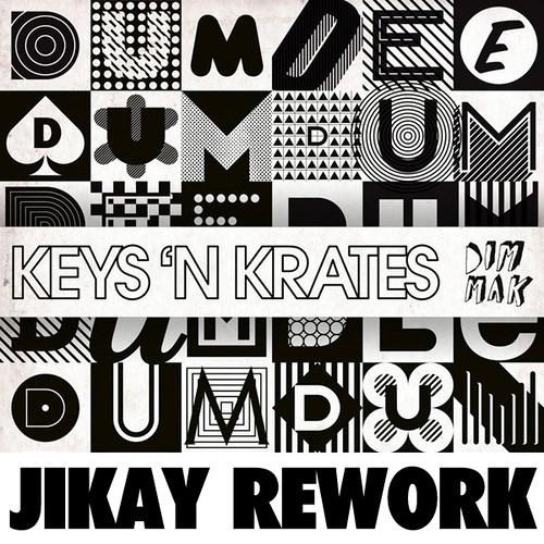 Dum Dee Dum - Keys 'n Krates (JiKay Remix)