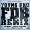 Young Dro - FDB (Remix) Ft. French Montana, T.I., Trinidad James & DJ Drama