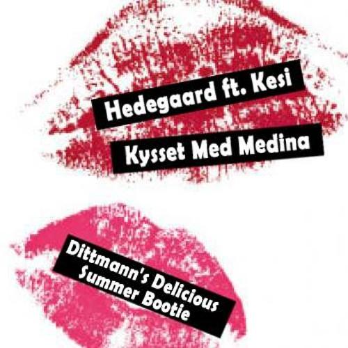 Hedegaard ft. Kesi - Kysset Med Medina (Dittmann's Delicious Summer Bootie)