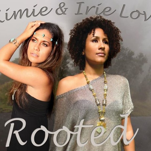 Irie Love & Kimie - Rooted