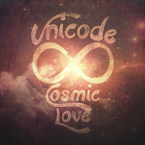 Unicode - Cosmic Love