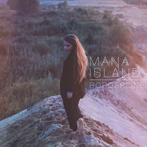 Mana Island – Borderline (Sohight & Cheevy remix)