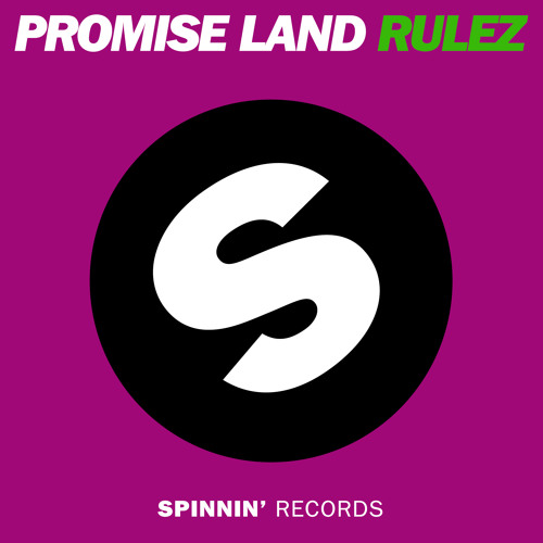 Promise Land - Rulez [Spinnin Records] PREVIEW