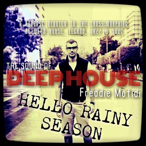 Freddie Mofidi - Hello Rainy Season (DeepHouse Podcast)2013  -  27