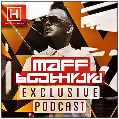 Maff Boothroyd - Heart of House Podcast - #02 - Guest Mix (free Download)
