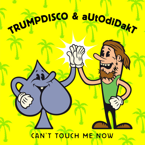 Trumpdisco & aUtOdiDakT - can't touch me now
