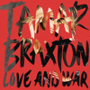 Tamar Braxton - Love and War (Album Sampler)