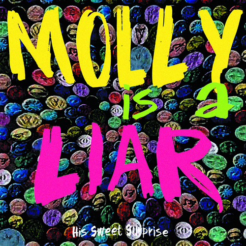 """""""Molly Is A Liar"""" - released 11 October 2013 -  Buy HQ versions now!"""