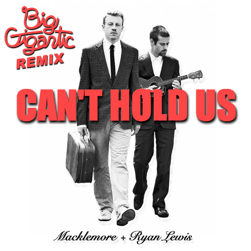Can't Hold Us Feat. Ray Dalton (Big Gigantic Remix)