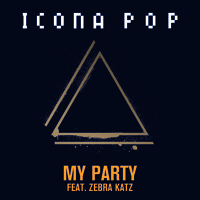 Icona Pop My Party (Ft. Zebra Katz) Artwork