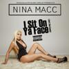Download Nina Macc - I Sit On Ya Face Mp3