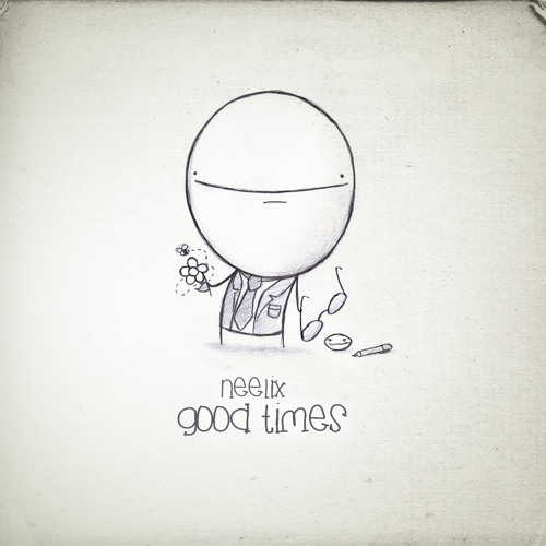 Neelix - Good Times Mix