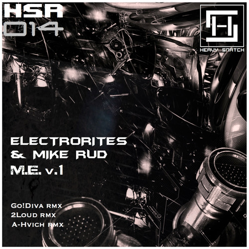 Electrorites & Mike Rud - M.E. v1 (2Loud Repaint) [HEAVY SNATCH RECORDS]