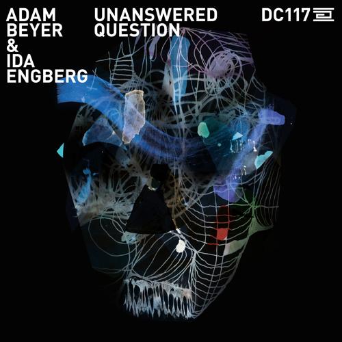 DC117 - Adam Beyer & Ida Engberg - Unanswered Question - Drumcode