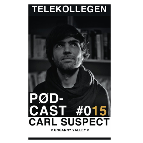 TELEKOLLEGEN PODCAST #015 mixed by Carl Suspect (UNCANNY VALLEY)