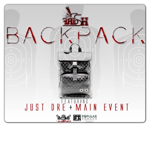 Fressh Wit 2ss, Main, Just Dre-BACKPACK