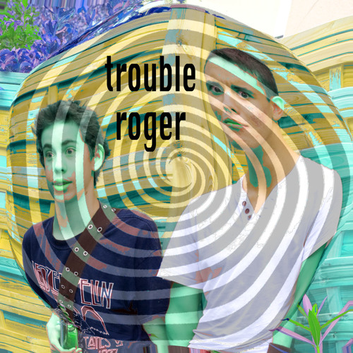 Trouble Roger