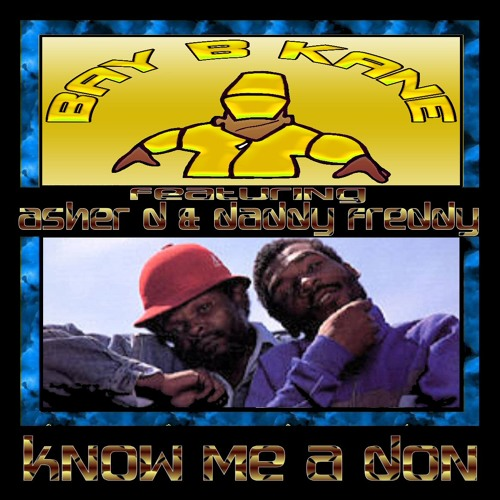 Know Me A Don - Bay B Kane Featuring Asher D & Daddy Freddy [Clip]