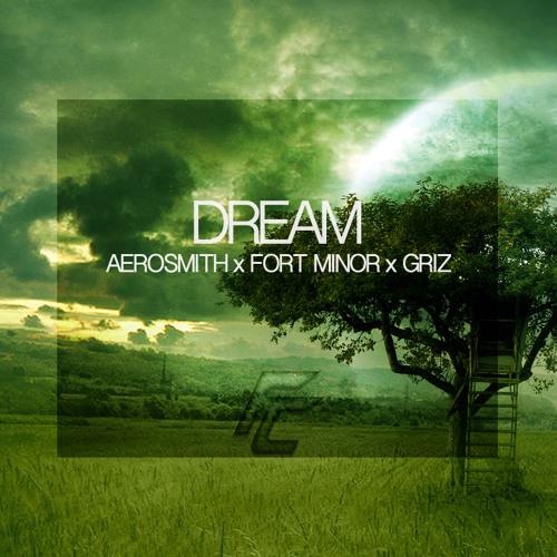 Dream (ft. Fort Minor, Aerosmith, GRiZ)