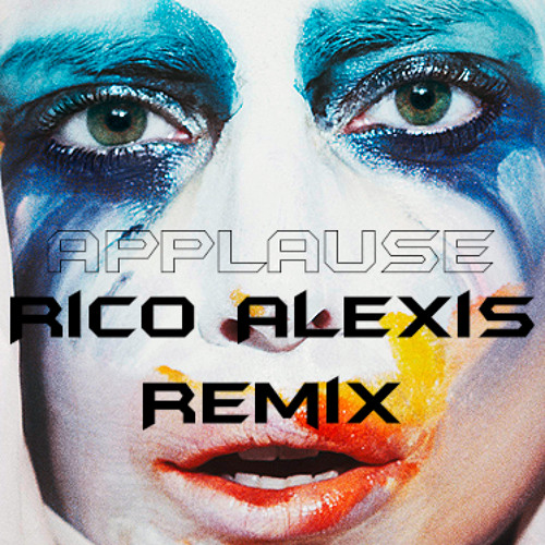 Applause (Rico Alexis Bitch Fit Mix) SCedit